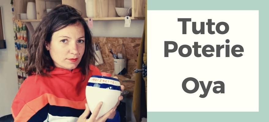 tuto poterie fabriquer oya maison